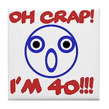 Funny 40th Birthday Tile Coaster