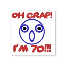 "Funny 70th Birthday Square Sticker 3"" x 3"""