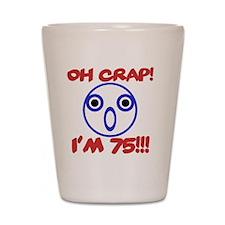 Funny 75th Birthday Shot Glass