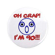 Funny 90th Birthday Button