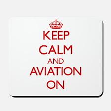 Keep Calm and Aviation ON Mousepad