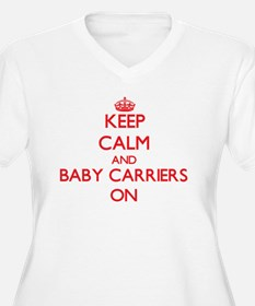 Keep Calm and Baby Carriers ON Plus Size T-Shirt