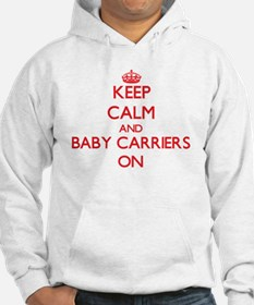 Keep Calm and Baby Carriers ON Hoodie