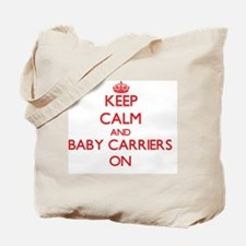 Keep Calm and Baby Carriers ON Tote Bag