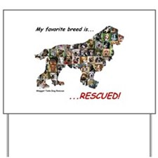 My Favorite Breed Is Rescued Yard Sign