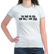 """""""You have no idea..."""" Jr. Ringer T-shirt"""