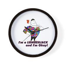 I'm a Lumberjack and I'm okay Wall Clock