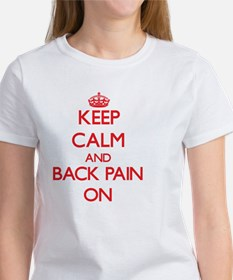 Keep Calm and Back Pain ON T-Shirt