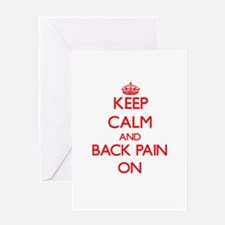 Keep Calm and Back Pain ON Greeting Cards