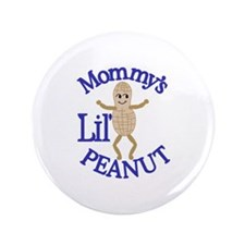 """Mommy's Lil' Peanut 3.5"""" Button (100 pack)"""