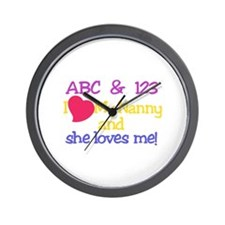 My Nanny And She Loves Me! Wall Clock