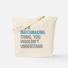 Matchmaking Thing Tote Bag