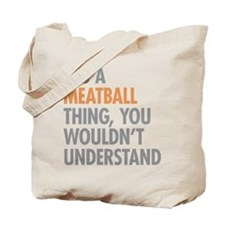 Meatball Thing Tote Bag