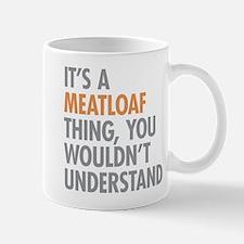 Meatloaf Thing Mugs