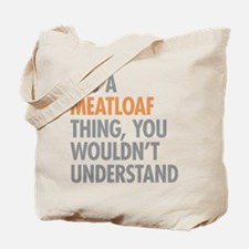 Meatloaf Thing Tote Bag