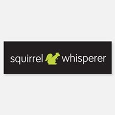 Squirrel Whisperer Bumper Bumper Sticker