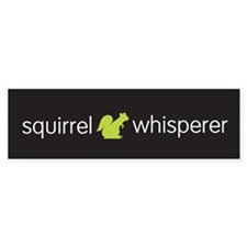 Squirrel Whisperer Bumper Sticker