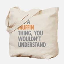 Muffin Thing Tote Bag