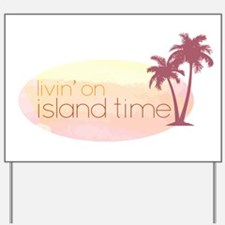 Island time 3 Yard Sign