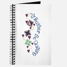 Rather Be Quilting Journal