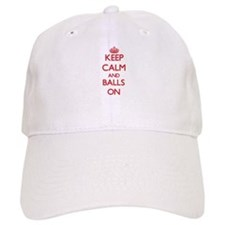 Keep Calm and Balls ON Baseball Cap