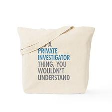 Private Investigator Thing Tote Bag