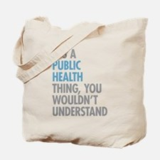 Public Health Thing Tote Bag