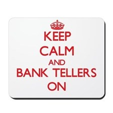 Keep Calm and Bank Tellers ON Mousepad