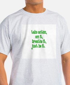 Take Action, OM it, Breathe i T-Shirt