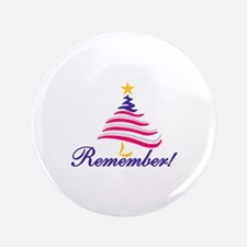 """Remember 3.5"""" Button (100 pack)"""