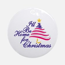 ILL Be Home Ornament (Round)