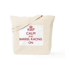 Keep Calm and Barrel Racing ON Tote Bag