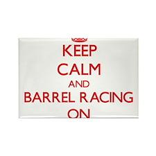 Keep Calm and Barrel Racing ON Magnets