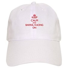 Keep Calm and Barrel Racing ON Baseball Baseball Cap