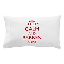 Keep Calm and Barren ON Pillow Case