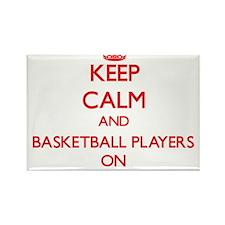 Keep Calm and Basketball Players ON Magnets