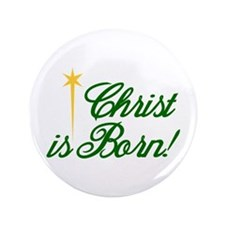 Christ is Born Button