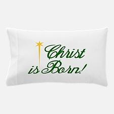 Christ is Born Pillow Case