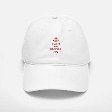 Keep Calm and Beavers ON Baseball Baseball Cap