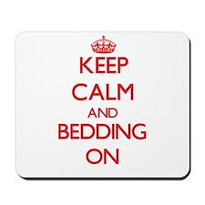Keep Calm and Bedding ON Mousepad