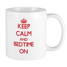 Keep Calm and Bedtime ON Mugs