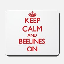 Keep Calm and Beelines ON Mousepad