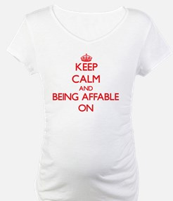 Keep Calm and Being Affable ON Shirt