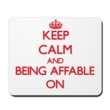 Keep Calm and Being Affable ON Mousepad