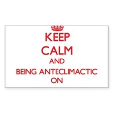 Keep Calm and Being Anti-Climactic ON Decal