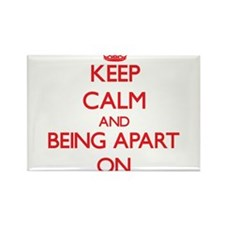Keep Calm and Being Apart ON Magnets