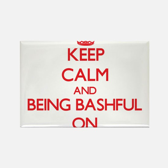 Keep Calm and Being Bashful ON Magnets