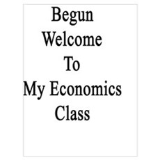 The Journey Has Begun Welcome To My Economics Clas Poster