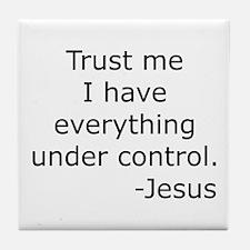 Trust Me... Jesus Tile Coaster
