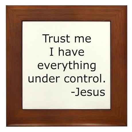Trust Me... Jesus Framed Tile